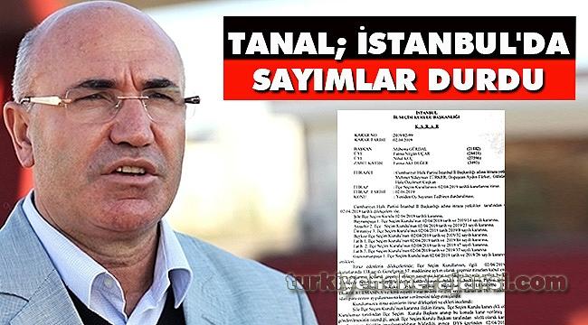 Mahmut Tanal; İstanbul'da Sayımlar Durdu