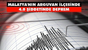 Malatya'nın Arguvan İlçesinde 4.0 Şiddetinde Deprem