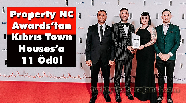 Property NC Awards'tan Kıbrıs Town Houses'a 11 Ödül