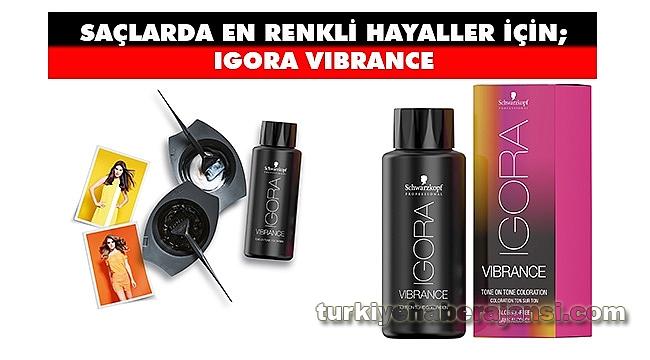 Saçlarda En Renkli Hayaller İçin; IGORA VIBRANCE