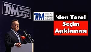 TİM Başkanı İsmail Gülle Yerel Seçim Açıklaması