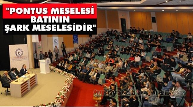 ADÜ'de 'Pontus Meselesi' Ele Alındı