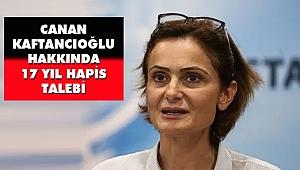 CHP İstanbul İl Başkanı Canan Kaftancıoğlu Hakkında 17 yıl Hapis Talebi