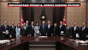 Erdoğan'dan 'Kaygılıyız' Diyen TÜSİAD'a: Herkes Haddini Bilecek!