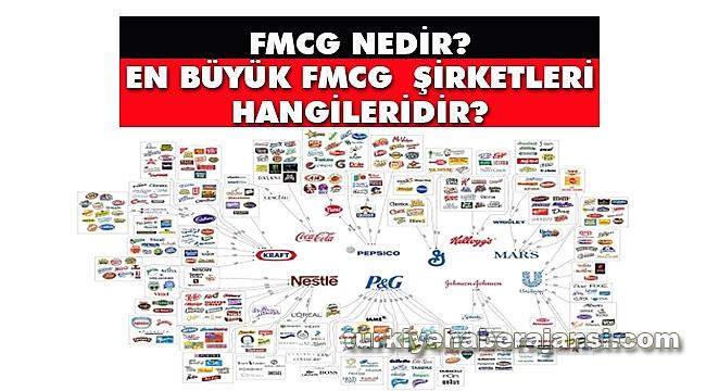 FMCG nedir? En Büyük FMCGŞirketleri Hangileridir?