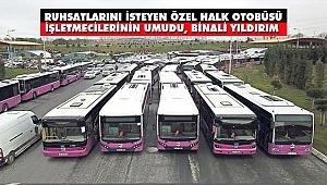 Özel Halk Otobüsü İşletmecileri Ruhsatlarını İstiyor