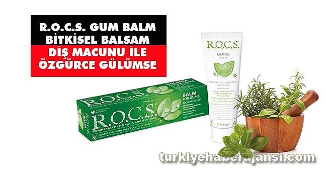R.O.C.S. GUM BALM Bitkisel Balsam Diş Macunu İle Özgürce Gülümse