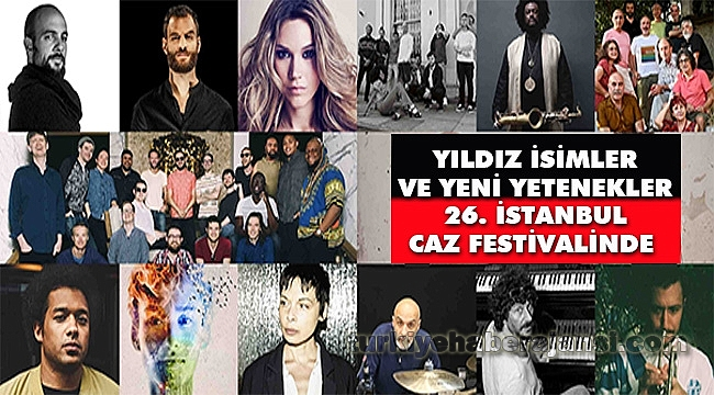 Yıldız İsimler ve Yeni Yetenekler 26. İstanbul Caz Festivalinde