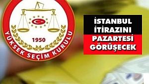 YSK AK Parti'nin İstanbul itirazını Pazartesi Görüşecek