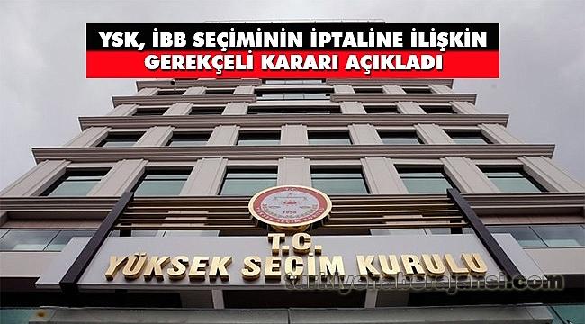 YSK, İstanbul Seçimlerine İlişkin Gerekçeli Kararı Açıkladı