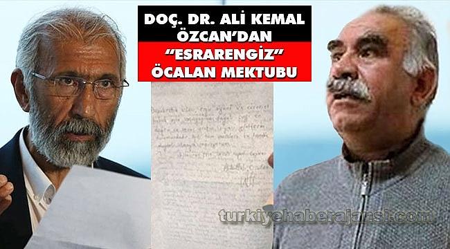Doç. Dr. Ali Kemal Özcan'dan Esrarengiz Öcalan Mektubu