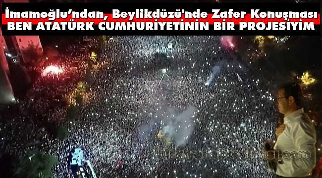 Ekrem İmamoğlu, Atatürk Cumhuriyeti'nin Projesiyim