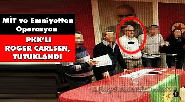 MİT ve Emniyet'ten Roger Carlsen Operasyonu