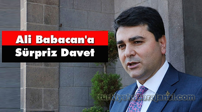 Ali Babacan'a Sürpriz Davet