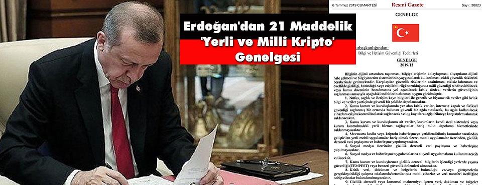 Erdoğan'dan 21 Maddelik 'Yerli ve Milli Kripto' Genelgesi