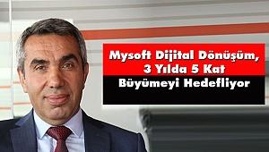 Mysoft Dijital Dönüşüm, 3 Yılda 5 Kat Büyümeyi Hedefliyor