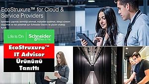 Schneider Electric, EcoStruxure™ IT Advisor Ürününü Tanıttı