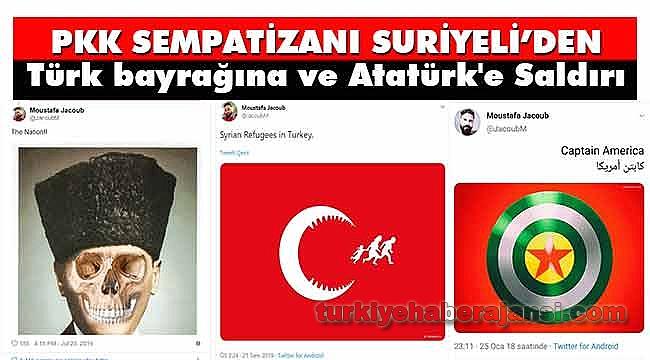 Suriyeli' den, Türk bayrağına ve Atatürk'e Saldırı