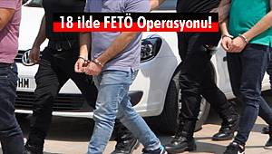 18 ilde FETÖ Operasyonu!