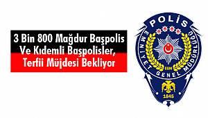Mağdur Başpolis ve Kıdemli Başpolisler, Terfii Müjdesi Bekliyor