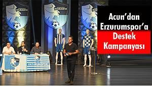 Acun'dan Erzurumspor'a Destek Kampanyası