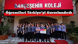 Bahçeşehir Koleji Öğrencileri Türkiye'yi Gururlandırdı