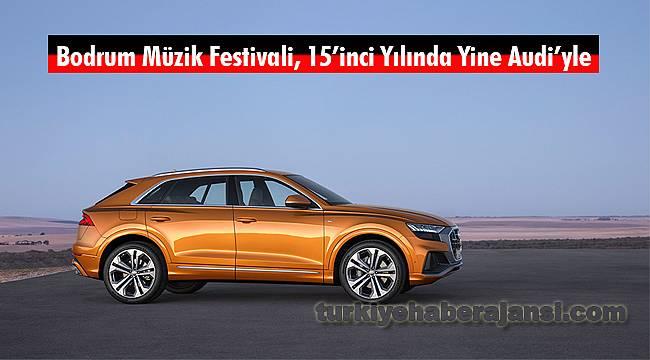 Bodrum Müzik Festivali, 15'inci Yılında Yine Audi'yle