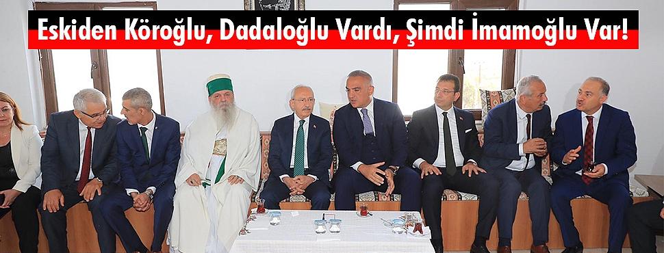 Eskiden Köroğlu, Dadaloğlu Vardı, Şimdi İmamoğlu Var!