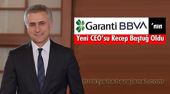 Garanti BBVA'nın Yeni CEO'su Recep Baştuğ Oldu