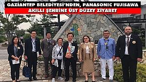 Gaziantep Belediyesi'nden Panasonıc Fujısawa Akıllı Şehrine Üst Düzey Ziyaret
