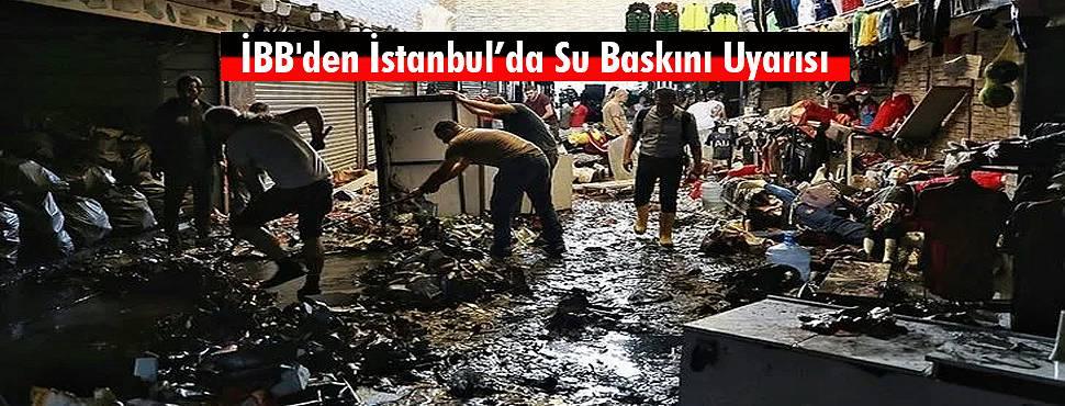 İBB'den İstanbul'da Su Baskını Uyarısı
