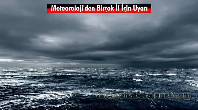 Meteoroloji'den Birçok İl İçin Uyarı