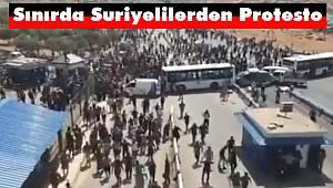 Sınırda Suriyelilerden Protesto