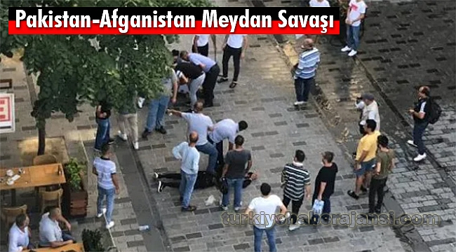 Taksim'de Pakistan-Afganistan Meydan Savaşı!