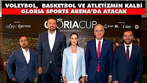 Voleybol, Basketbol ve Atletizmin Kalbi Gloria Sports Arena'da Atacak