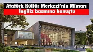AKM'nin Mimarından İngiliz Basınına Açıklama