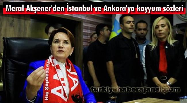 Akşener'den İstanbul ve Ankara'ya Kayyum Sözleri
