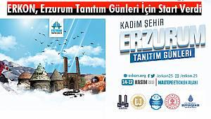 ERKON Erzurum Tanıtım Günleri İçin Start Verdi