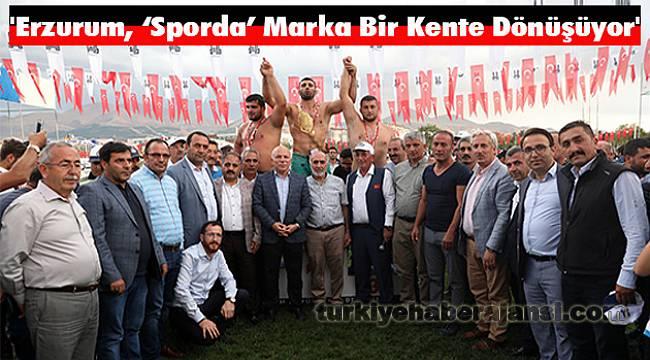 'Erzurum Sporda Marka Bir Kente Dönüşüyor'