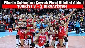 Filenin Sultanları Çeyrek Final Biletini Aldı:Türkiye 3 – 2 Hırvatistan
