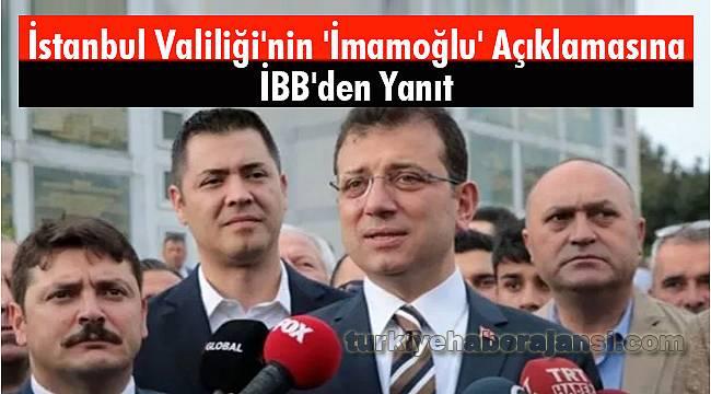 İstanbul Valiliği'nin 'İmamoğlu' Açıklamasına İBB'den Yanıt