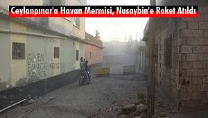 Ceylanpınar'a Havan Mermisi, Nusaybin'e Roket Atıldı