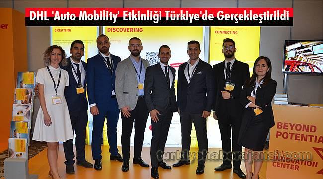 DHL 'Auto Mobility' Etkinliği Türkiye'de Gerçekleştirildi