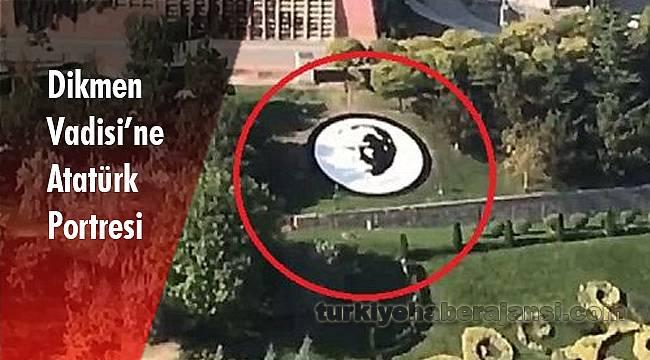 Dikmen Vadisi'ne Atatürk portresi