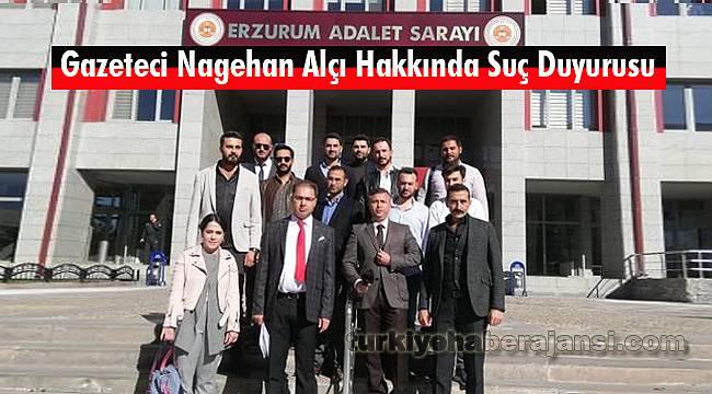 Erzurum'da Gazeteci Nagehan Alçı Hakkında Suç Duyurusu
