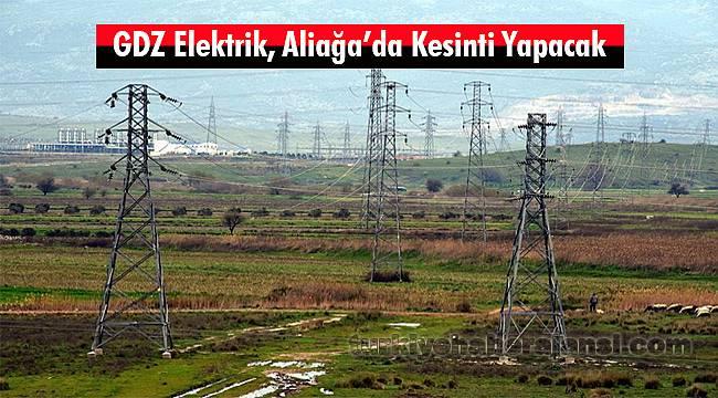 GDZ Elektrik, Aliağa'da Kesinti Yapacak
