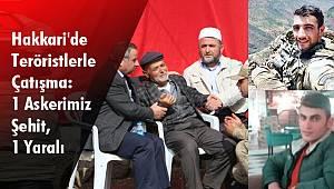 Hakkari'de Teröristlerle Çatışma:1 Askerimiz Şehit