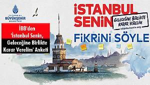 İBB'den 'İstanbul Senin, Geleceğine Birlikte Karar Verelim' Anketi