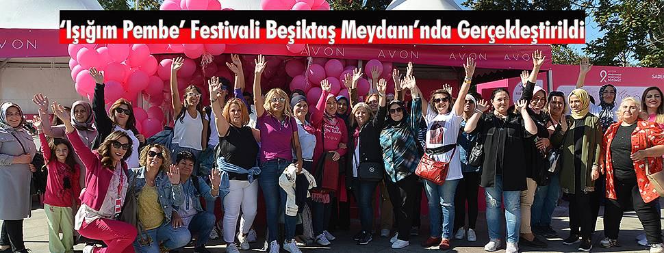 'Işığım Pembe' Festivali Beşiktaş Meydanı'nda Gerçekleştirildi