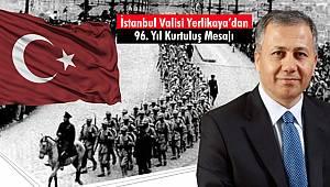 İstanbul Valisi Yerlikaya'dan 96. Yıl Kurtuluş Mesajı